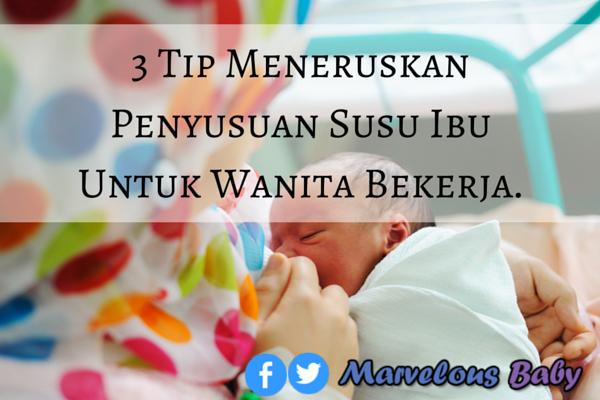 3 Tip Meneruskan Penyusuan Susu Ibu Untuk Wanita Bekerja.